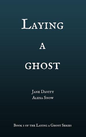 Laying a Ghost by Jane Davitt, Alexa Snow