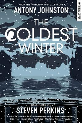 The Coldest Winter: Atomic Blonde Edition by Antony Johnston, Steven Perkins