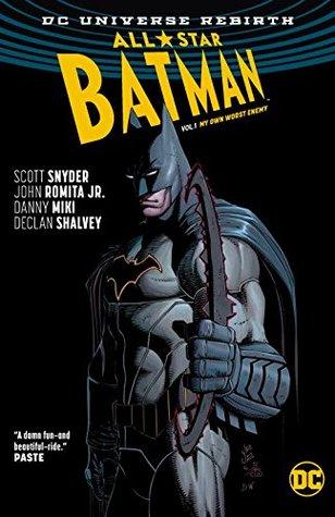 All-Star Batman, Volume 1: My Own Worst Enemy by Steve Wands, Dean White, Scott Snyder, Declan Shalvey, Jordie Bellaire, John Romita Jr., Danny Miki