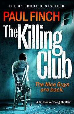The Killing Club (Detective Mark Heckenburg, Book 3) by Paul Finch