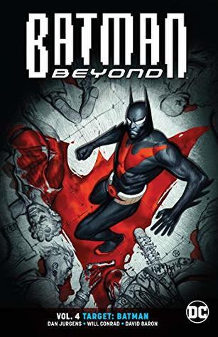 Batman Beyond, Volume 4: Target: Batman by Dan Jurgens, Will Conrad