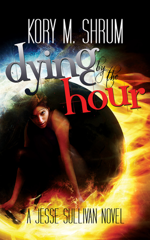 Dying by the Hour by Kory M. Shrum