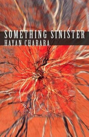 Something Sinister by Hayan Charara