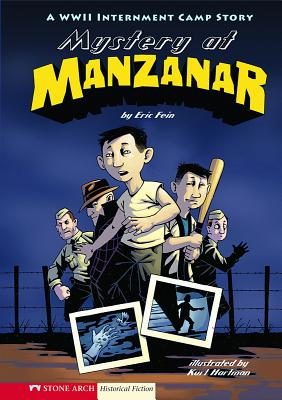 Mystery at Manzanar: A WWII Internment Camp Story by Eric Fein