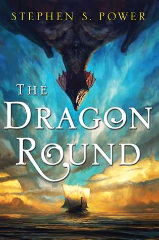 The Dragon Round by Stephen S. Power