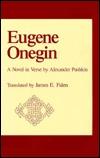 Eugene Onegin: A Novel in Verse by Alexander Pushkin by James E. Falen, Alexander Pushkin