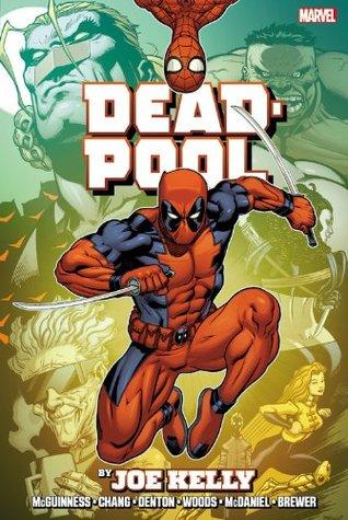 Deadpool by Joe Kelly Omnibus by Shannon Eric Denton, James Felder, Joe Kelly, Ed McGuinness, Stan Lee, Pete Woods, Aaron Lopresti