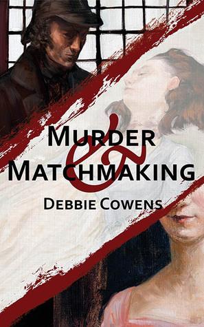 Murder & Matchmaking by Debbie Cowens