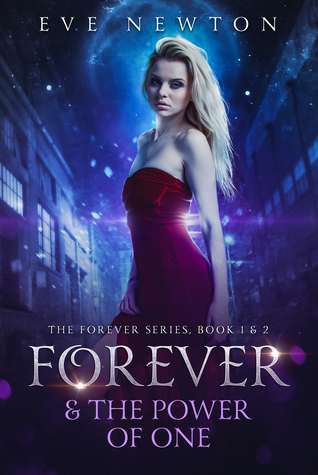 Forever & The Power of One: The Forever Series, Book 1 & 2: A Reverse Harem Paranormal Romance by Eve Newton