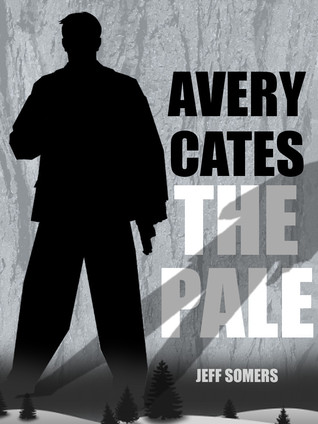 Avery Cates: The Pale by Jeff Somers