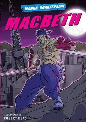 Manga Shakespeare: Macbeth by Robert Deas, William Shakespeare, Richard Appignanesi