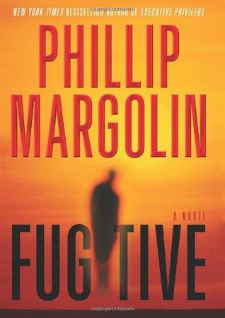 Fugitive by Phillip Margolin