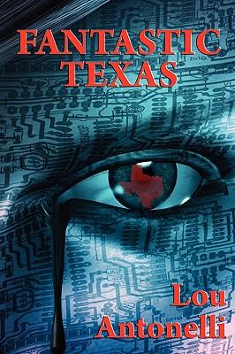 Fantastic Texas by Lou Antonelli