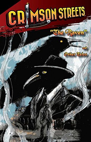 Crimson Streets #2: The Raven and Other Tales by Jason Lairamore, Robb White, Matthew David Brozik, Bruce Harris, Ike Keen, G. Shane Meeks, Jerry Cunningham, Micah Castle, Kevin J. Guhl, Justin Peterson, Adrian Ludens, Sonny Zae, Janet B. Carden, Chris Bauer