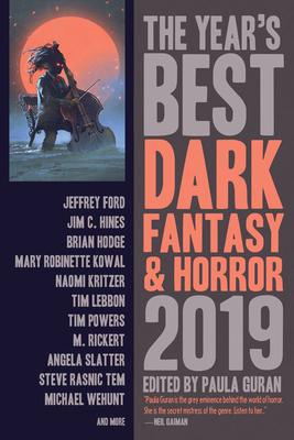 The Year's Best Dark Fantasy & Horror 2019 Edition by Bonnie Jo Stufflebeam, Mary Robinette Kowal, Isabel Yap, Anya Ow, Paula Guran, Kat Howard, Valya Dudycz Lupescu, P. Djèlí Clark, Jeffrey Ford
