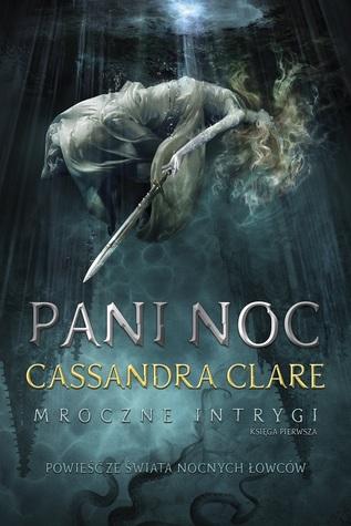 Pani Noc by Cassandra Clare