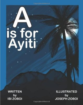 A is for Ayiti by Ibi Zoboi, Joseph Zoboi