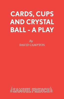 Cards, Cups and Crystal Ball - A Play by David Campton