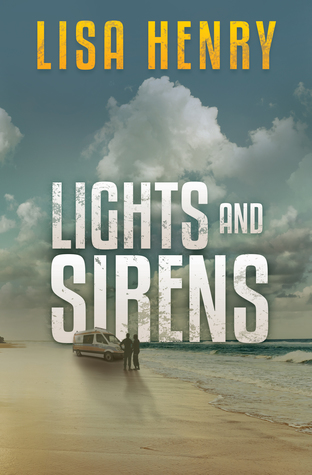 Lights and Sirens by Lisa Henry