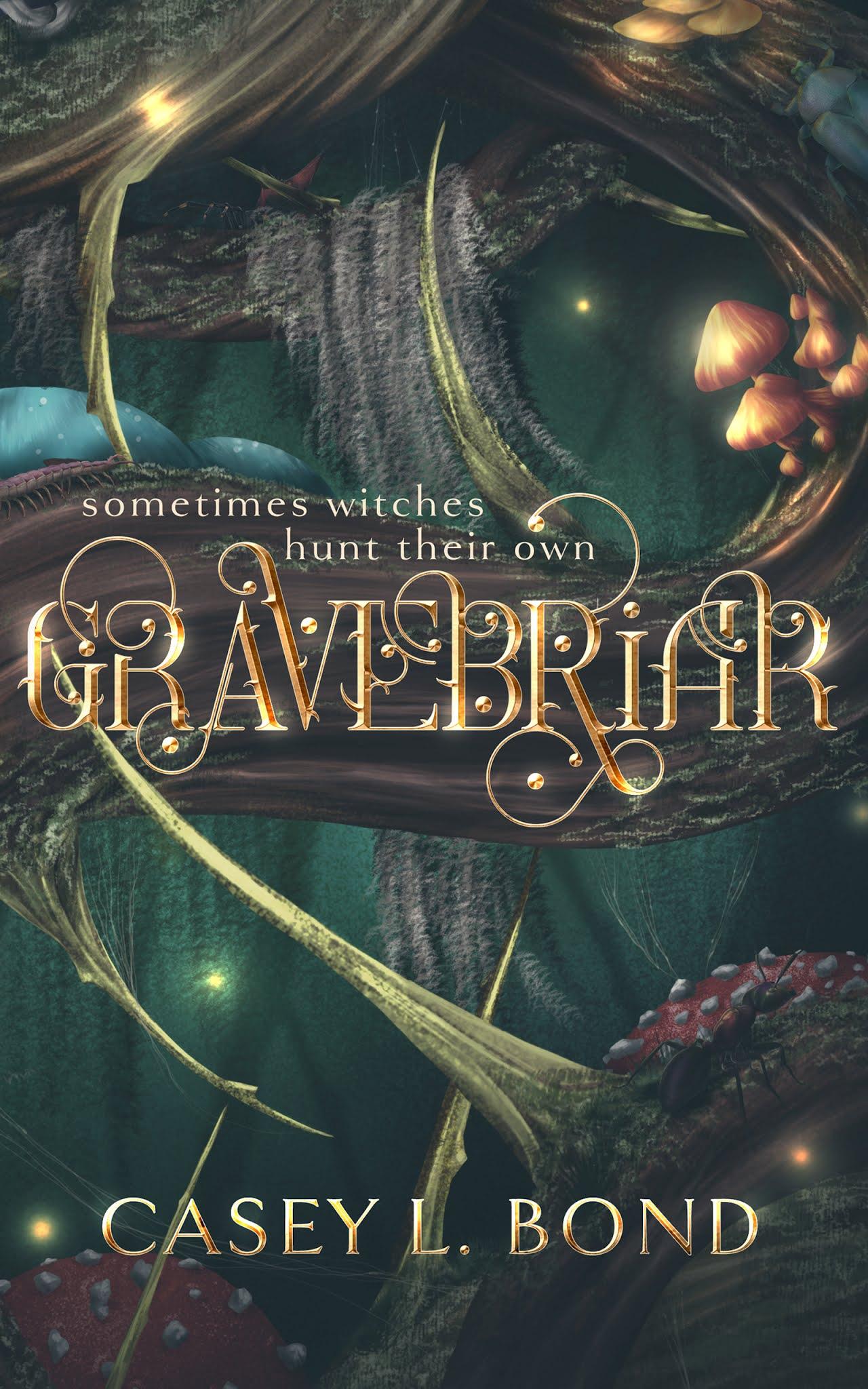 Gravebriar by Casey L. Bond