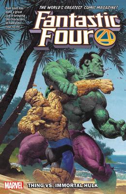 Fantastic Four by Dan Slott, Vol. 4: Thing vs. Immortal Hulk by Dan Slott, Paco Medina, Stefano Caselli