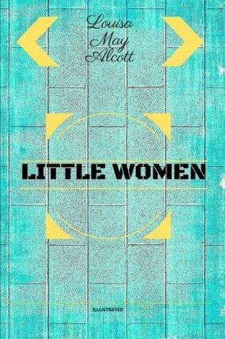 Little Women: By Louisa May Alcott - Illustrated by Louisa May Alcott, Rose