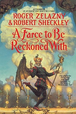 A Farce to Be Reckoned With by Robert Sheckley, Roger Zelazny