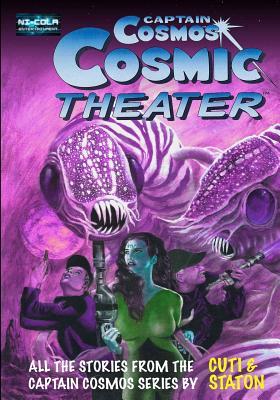 Captain Cosmos Cosmic Theater by Nicola Cuti