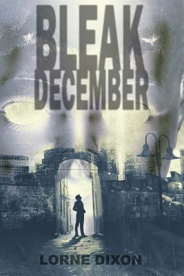 Bleak December by Lorne Dixon