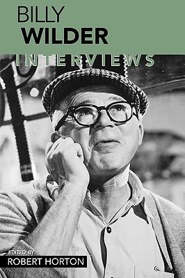 Billy Wilder: Interviews by Billy Wilder, Robert Horton