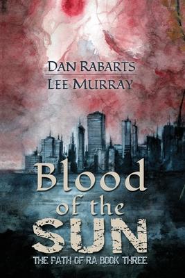 Blood of the Sun by Dan Rabarts, Lee Murray