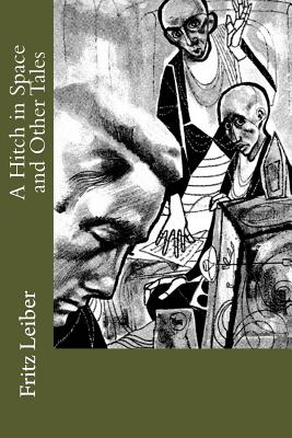A Hitch in Space and Other Tales by Fritz Leiber