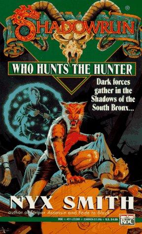 Shadowrun 16: Who Hunts the Hunter? by Nyx Smith