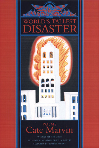 World's Tallest Disaster: Poems by Cate Marvin
