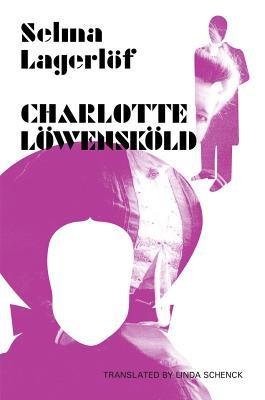 Charlotte Löwensköld by Selma Lagerlof