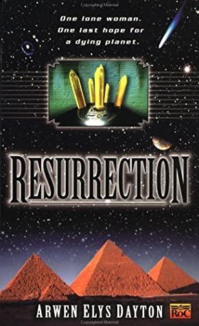 Resurrection by Arwen Elys Dayton