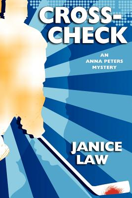 Cross-Check: An Anna Peters Mystery by Janice Law
