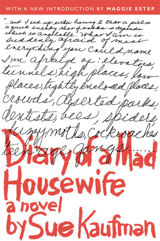 Diary of a Mad Housewife by Sue Kaufman, Maggie Estep