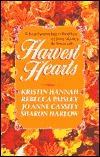 Harvest Hearts by Rebecca Paisley, R. Paisley, Kristin Hannah, Sharon Harlow, Jo Anne Cassity