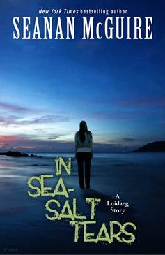 In Sea-Salt Tears by Seanan McGuire