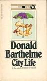 City Life by Donald Barthelme