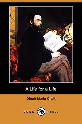 A Life for a Life (Dodo Press) by Dinah Maria Mulock Craik