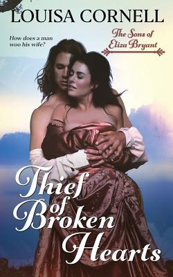 Thief of Broken Hearts by Louisa Cornell