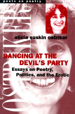 Dancing at the Devil's Party: Essays on Poetry, Politics, and the Erotic by Alicia Suskin Ostriker