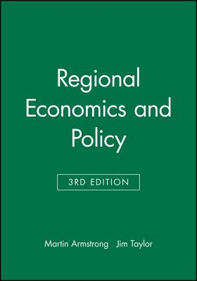 Regional Economics and Policy by Martin Armstrong, Jim Taylor