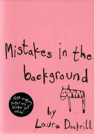 Mistakes in the Background by Laura Dockrill