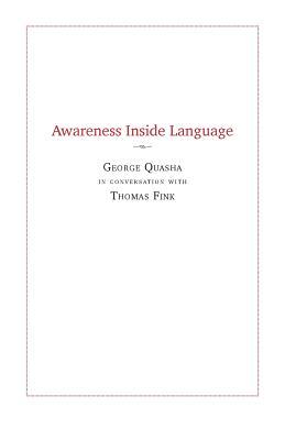 Awareness Inside Language by Thomas Fink, George Quasha