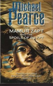 The Mamur Zapt and the Spoils of Egypt by Michael Pearce
