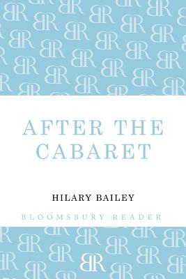 After the Cabaret by Hilary Bailey