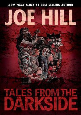 Tales from the Darkside: Scripts by Joe Hill by Joe Hill, Charles Paul Wilson III